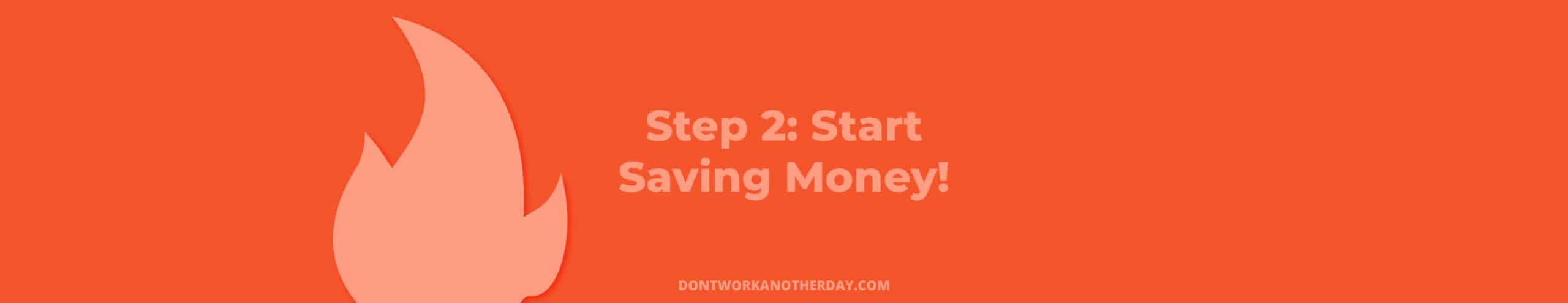 Financial Independence Retire Early Step 2